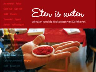 Eten is weten – verhalen rond de kookpotten van Delfshaven